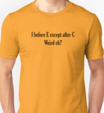 I before E ALWAYS T-Shirt