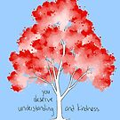 """""""Understanding and Kindness"""" Tree by thelatestkate"""