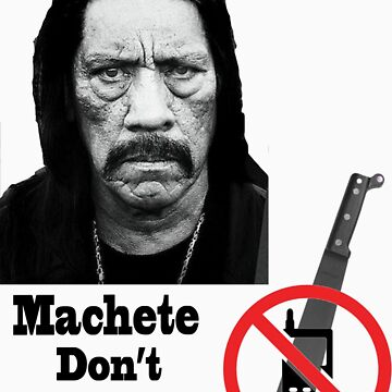 Machete Don't Text by DaveDelBen