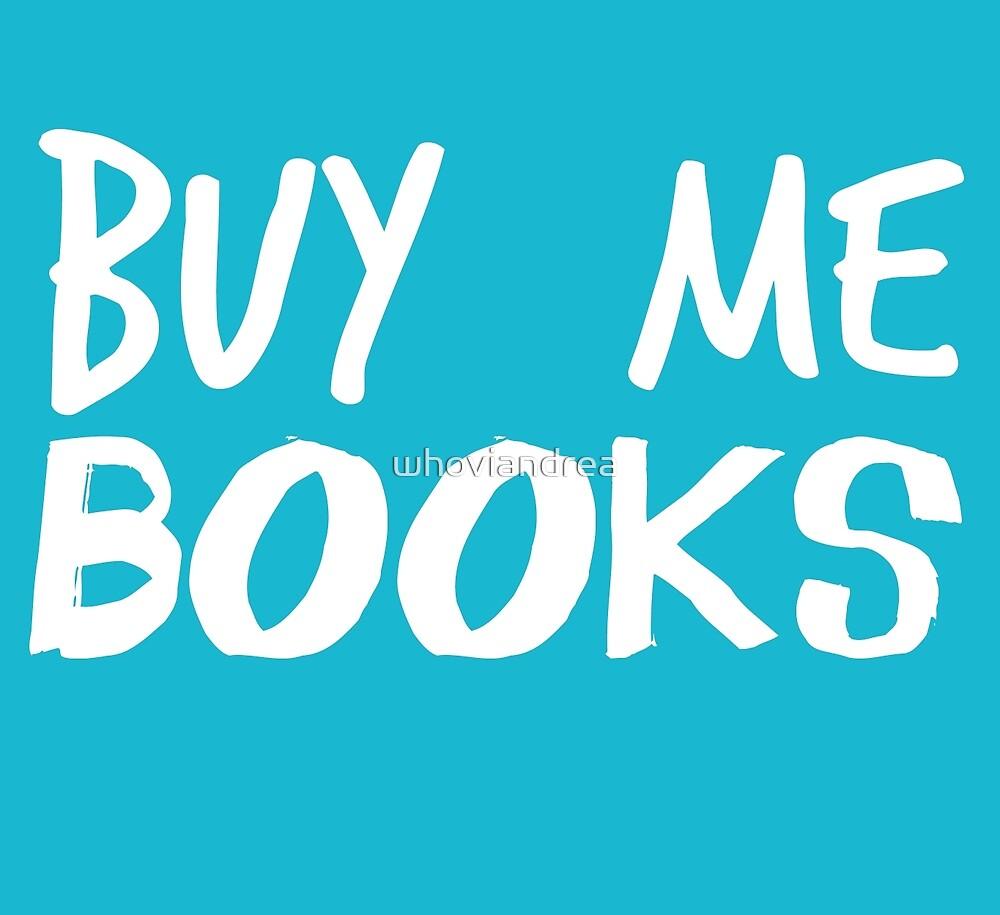 Buy me books by whoviandrea