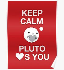 Keep Calm – Pluto Loves You Poster
