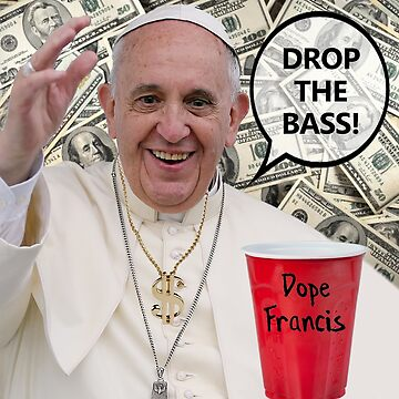 Dope Francis - the Dope Pope by laurelshada