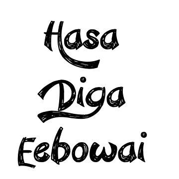 Hasa Diga Eebowai by gomowhitelaw