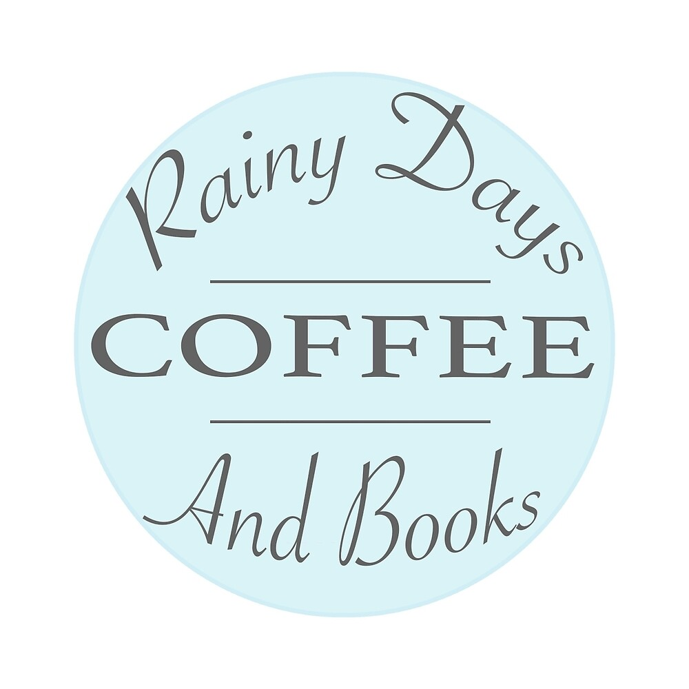 Rainy Days Coffee and Books by bookdragon