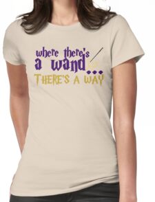Where there's a wand, there's a way! Womens Fitted T-Shirt