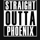 Straight Outta Phoenix by thehiphopshop