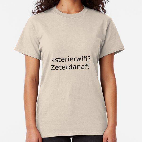Is er hier wifi? afzetten! Classic T-Shirt