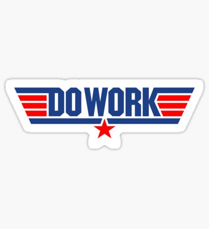 Do Work Wingman Sticker