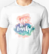 Life Is Lovely Unisex T-Shirt