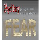 Psychiatry plays on society's FEAR by Initially NO