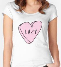 LAZY Sassy Conversation Heart ♡ Trendy/Hipster/Tumblr Meme Women's Fitted Scoop T-Shirt