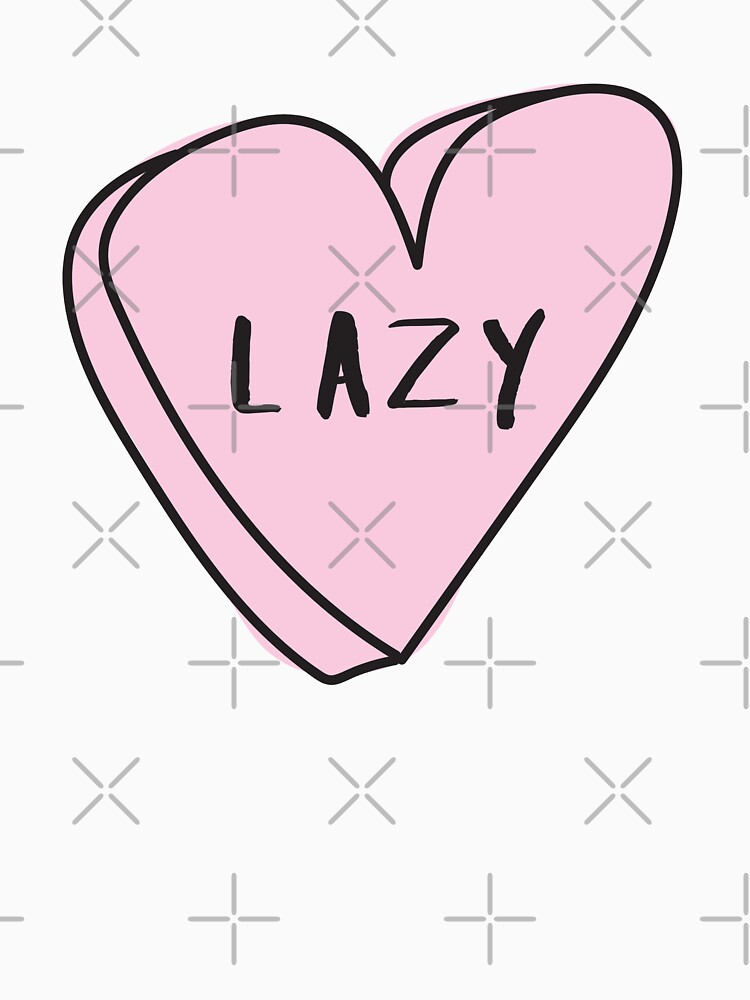 LAZY Sassy Conversation Heart ♡ Trendy/Hipster/Tumblr Meme by saintlovely