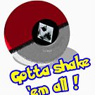 Gotta Shake 'em All by Anthony Pipitone