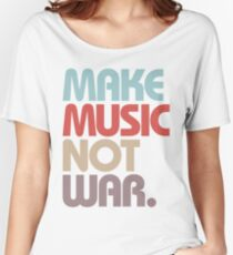 Make Music Not War (Vintage) Women's Relaxed Fit T-Shirt