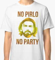 NEW NO PIRLO NO PARTY Classic T-Shirt