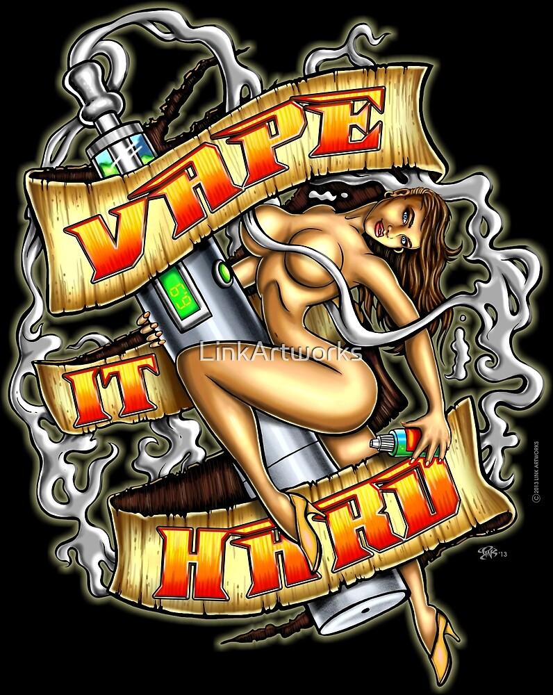 Vape It Hard by LinkArtworks