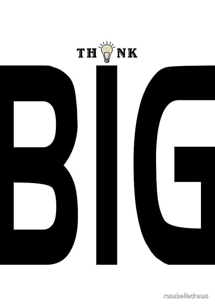 Think Big by rosabelledraws