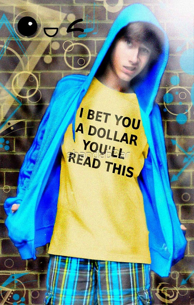 Bet you Oneee Dollar by shandab3ar