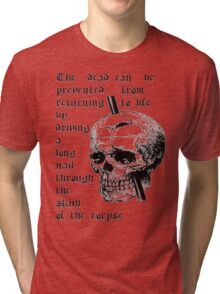 Driving A Long Nail Through The Skull Of A Corpse Tri-blend T-Shirt