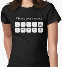 Choose Your Weapon - Punctuation (white design) Womens Fitted T-Shirt