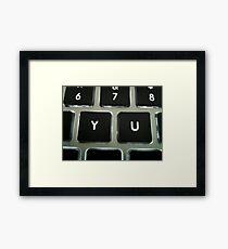 Y U Framed Print