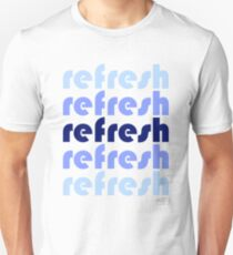 refresh Unisex T-Shirt