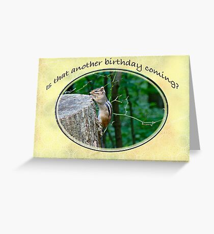 Another Birthday Coming Greeting Card Greeting Card