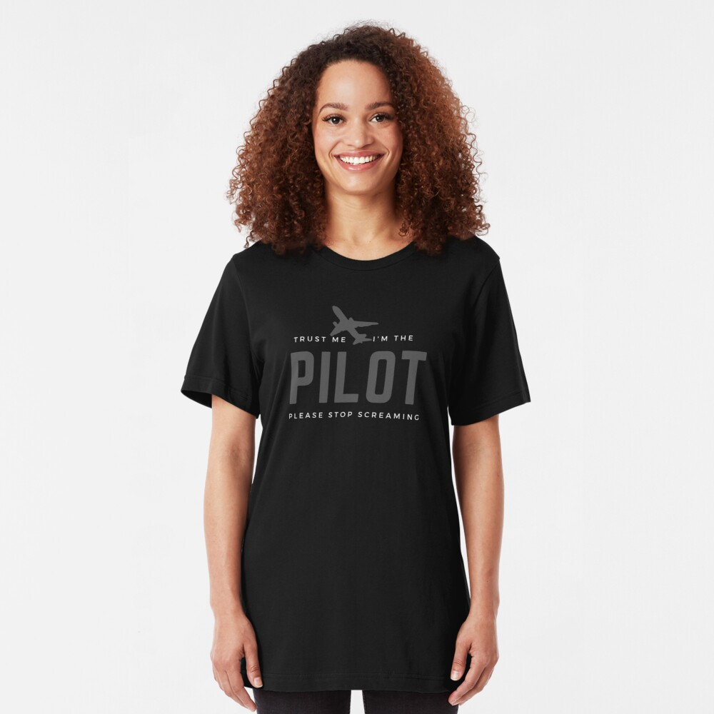 Trust Me I'm The Pilot. Funny gift for a pilot, co-pilots, aviators, captains, an airman, airwomen, wingmen, aircrew, skippers, flyers. Slim Fit T-Shirt