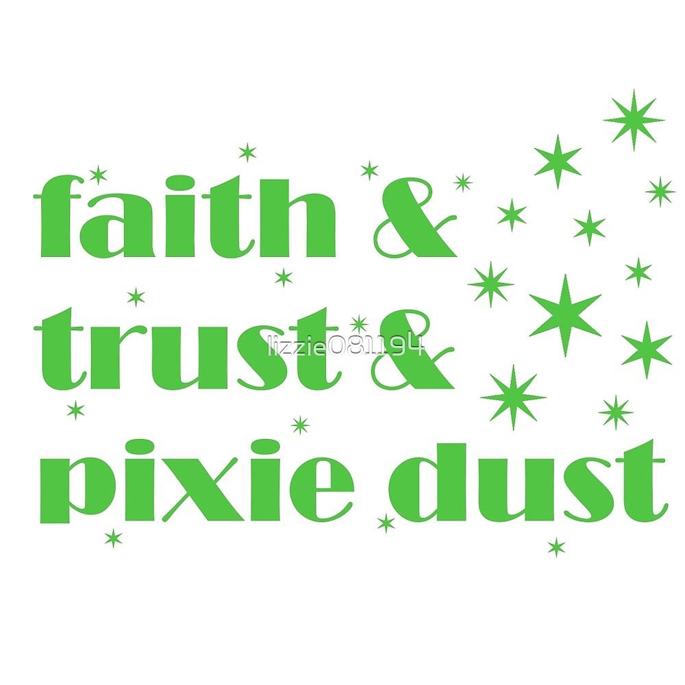 Faith & Trust & Pixie Dust by lizzie081194