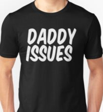 Daddy Issues II Unisex T-Shirt