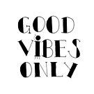 Good Vibes Only - Schwarz von Corey Paige Designs