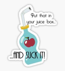 Put that in your juice box... Sticker
