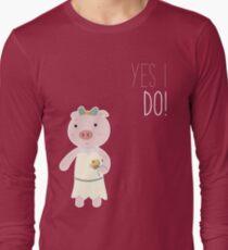 Yes I Do! - Bride Long Sleeve T-Shirt