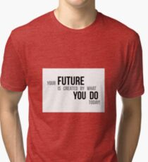 do your future - motivational Tri-blend T-Shirt