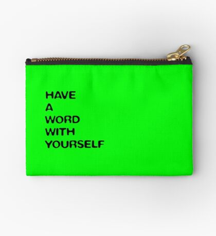 Have a word with yourself (green) Studio Pouch
