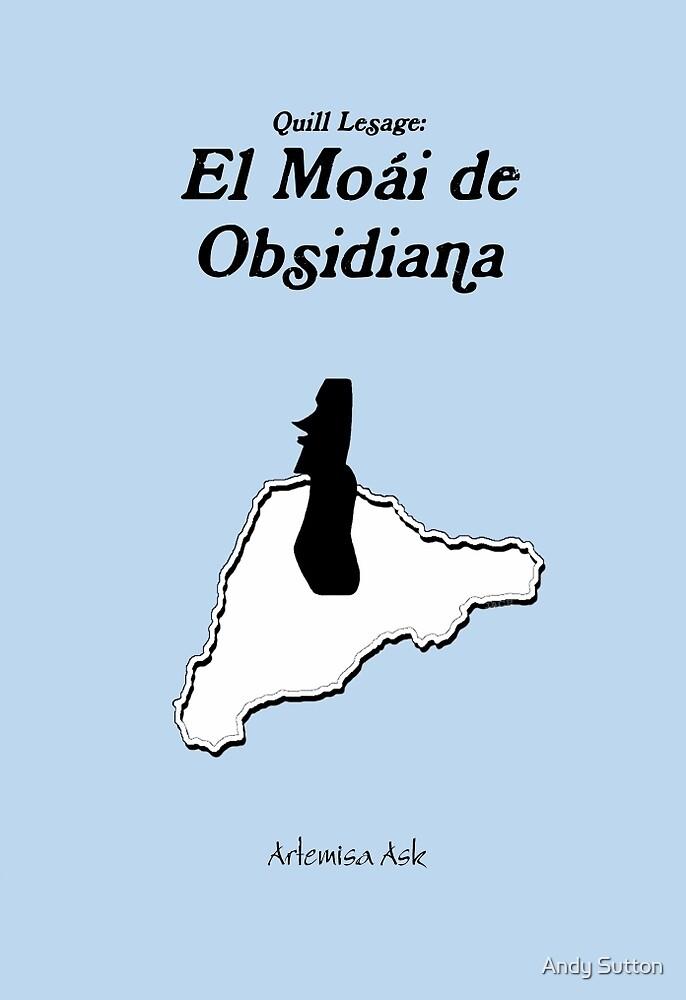 """"""" El Moái de Obsidiana """" by Andy Sutton"""