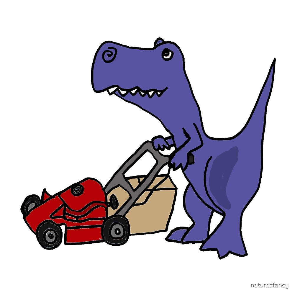 Funny T-Rex Dinosaur Mowing the Lawn by naturesfancy