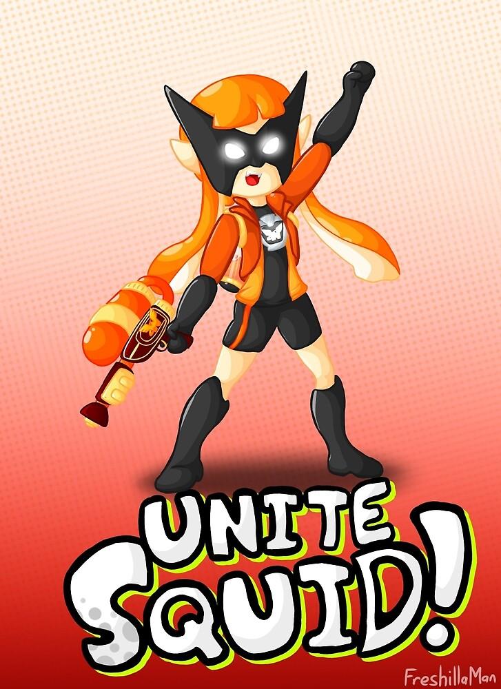 Unite Squid! by FreshillaMan