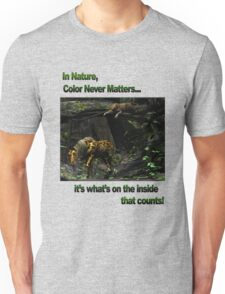 In Nature, Color Never Matters Unisex T-Shirt