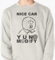 Y U No Modify Pullover Sweatshirt