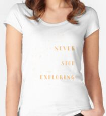 Never Stop Exploring Women's Fitted Scoop T-Shirt