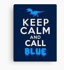 Keep Calm and Call Blue | Raptor Canvas Print