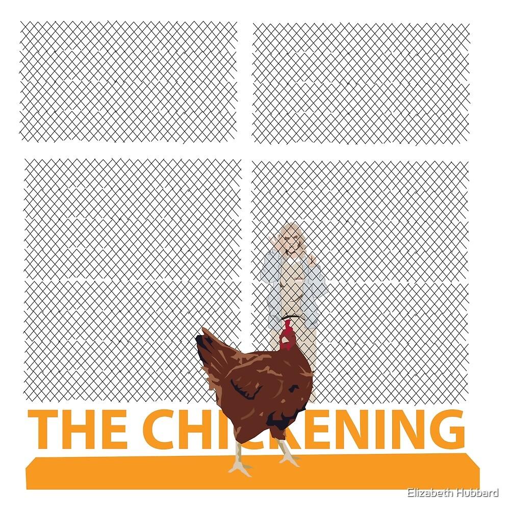 The Chickening  by Elizabeth Hubbard