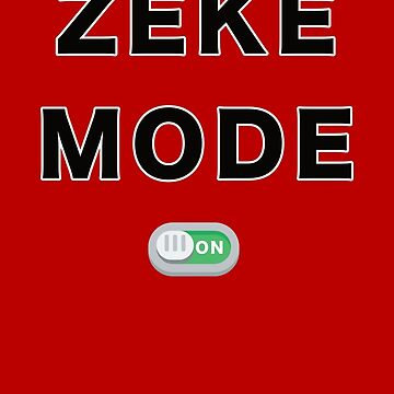 Zeke Mode - ON by SenorRickyBobby