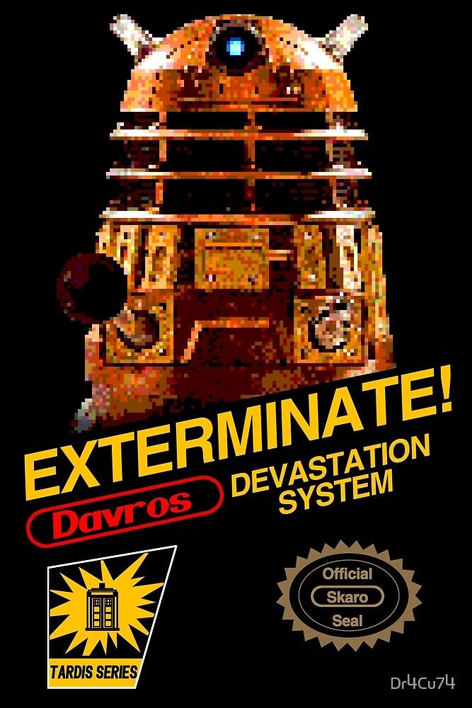 EXTERMINATE!  by Dr4Cu74