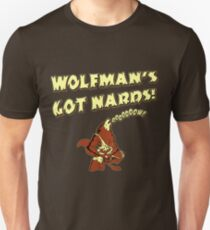 Wolfman's Got Nards T-Shirt