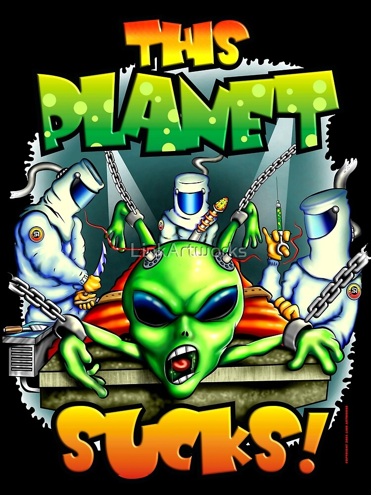 This Planet Sucks! Alien by LinkArtworks