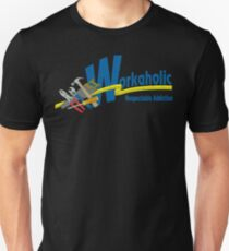 Workaholic - Respectable Addiction T-Shirt