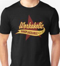 Workaholic Irreplaceable Unisex T-Shirt