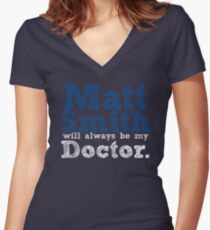 Matt Smith Will Always Be My Doctor Women's Fitted V-Neck T-Shirt